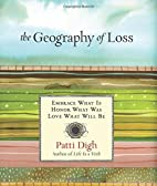 Geography of Loss: Embrace What Is, Honor…