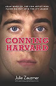 Conning Harvard: Adam Wheeler, The Con…