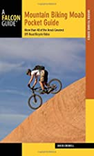 Mountain Biking Moab Pocket Guide: More than…