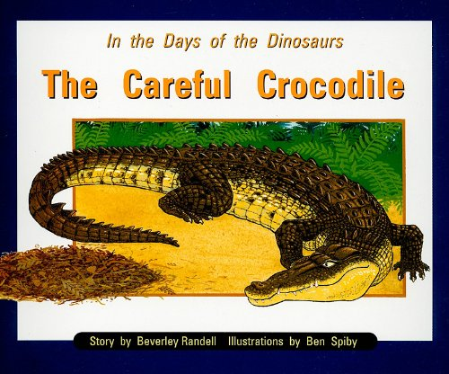 The Careful Crocodile, Grade 1: In the Days of the Dinosaurs