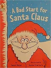 A Bad Start for Santa Claus af Sarah Hayes