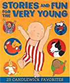 Stories and Fun for the Very Young by…