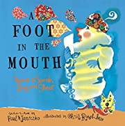 A Foot in the Mouth: Poems to Speak, Sing…