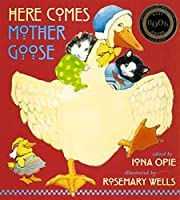 Here Comes Mother Goose (My Very First…