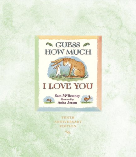Guess How Much I Love You 10th Anniversary Edition, McBratney, Sam