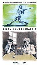 Becoming Joe DiMaggio by Maria Testa