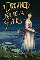 A Drowned Maiden's Hair: A Melodrama by…