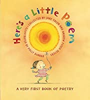 Here's A Little Poem: A Very First Book…