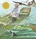 The Secret World of Walter Anderson by…