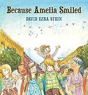 Because Amelia Smiled av David Ezra Stein