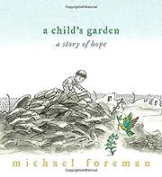 A Child's Garden: A Story of Hope por…