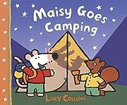 Maisy Goes Camping: A Maisy First Experience…
