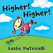 Higher! Higher! (Leslie Patricelli board…