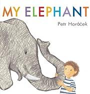 My Elephant af Petr Horacek