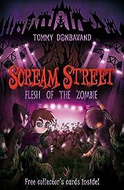 Scream Street: Flesh of the Zombie (Book #4)…