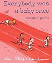 Everybody was a baby once, and other poems…