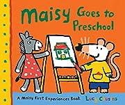 Maisy Goes to Preschool: A Maisy First…