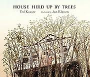 House Held Up by Trees av Ted Kooser