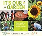 It's Our Garden: From Seeds to Harvest…