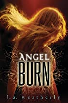 Angel Burn by L. A. Weatherly