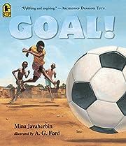 Goal! by Mina Javaherbin