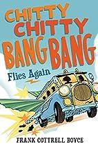Chitty Chitty Bang Bang Flies Again by Frank…