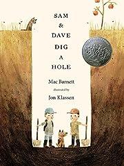 Sam and Dave Dig a Hole de Mac Barnett