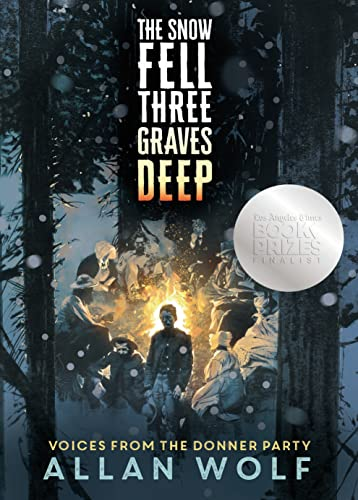 The Snow Fell Three Graves Deep by Allan Wolf