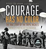 Courage Has No Color, The True Story of the…