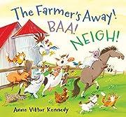 The Farmer's Away! Baa! Neigh! de Anne…