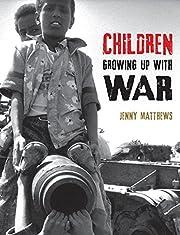 Children Growing Up with War de Jenny…