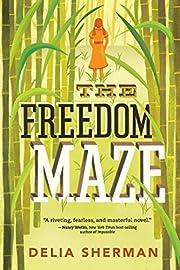 The Freedom Maze de Delia Sherman