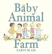 Baby Animal Farm de Karen Blair