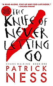 The Knife of Never Letting Go (Reissue with…