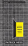 More Than This (2013) (Book) written by Patrick Ness