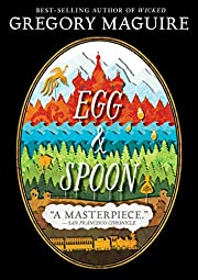 Egg and Spoon de Gregory Maguire