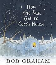 How the Sun Got to Coco's House par Bob…
