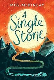 A Single Stone por Meg McKinlay