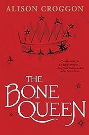 The Bone Queen de Alison Croggon