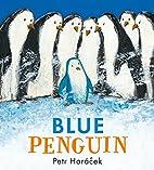 Blue Penguin by Petr Horáček