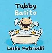 Tubby = Bañito av Leslie Patricelli