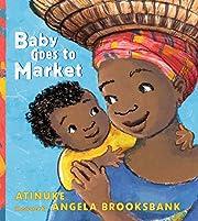 Baby Goes to Market por Atinuke