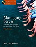Managing stress : principles and strategies for health and well-being / Brian Luke Seaward