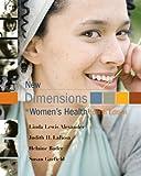 New dimensions in women's health / Linda Lewis Alexander ... [et al.]