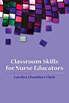 Classroom Skills for Nurse Educators by…
