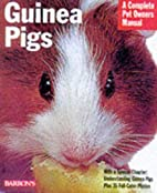 Guinea Pigs: A Complete Pet Owner's…