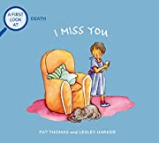 I Miss You: A First Look at Death (A First…