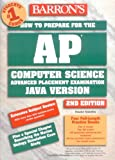 How to Prepare for the Ap: Computer Science Advanced Placement Examination (Barron's How to Prepare for the Ap Computer Science  Advanced Placement Examination)