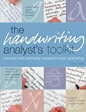Handwriting analyst's toolkit : character and personality revealed through graphology / Peter West