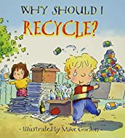 Why Should I Recycle? (Why Should I? Books)…